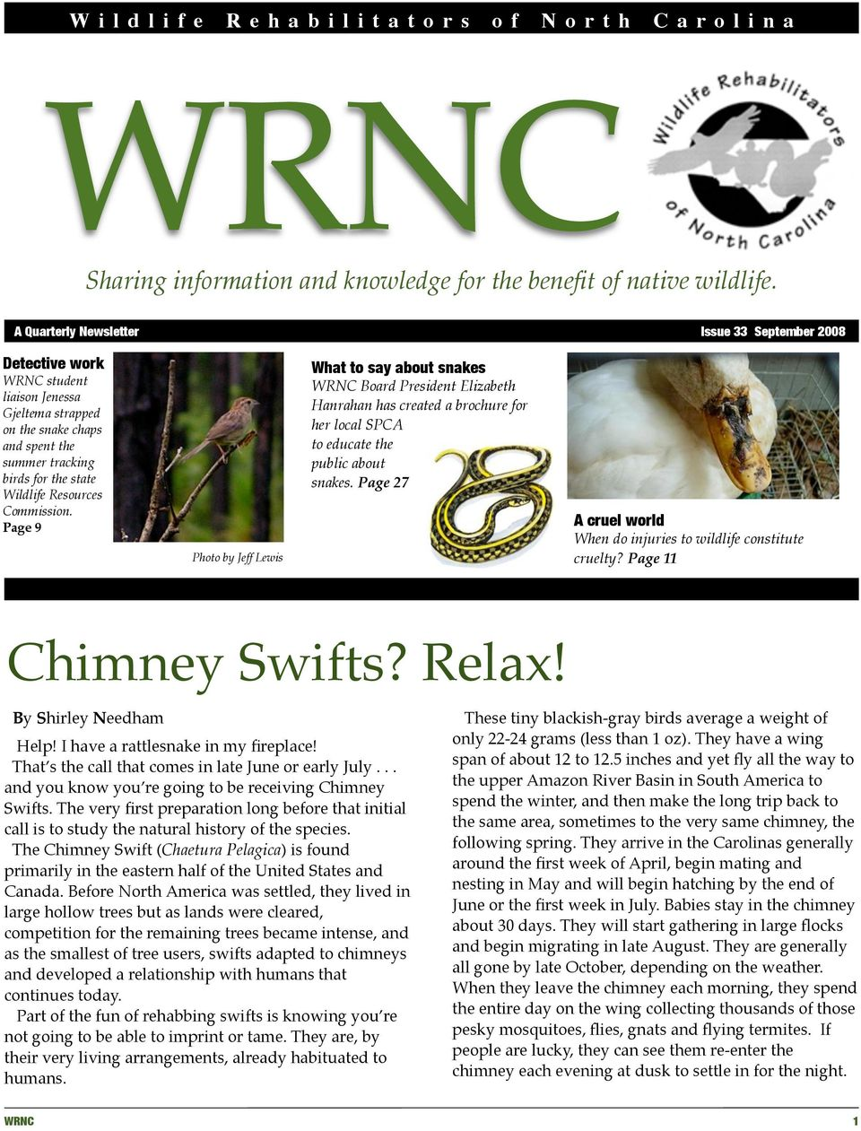 Commission. Page 9 Photo by Jeff Lewis What to say about snakes WRNC Board President Elizabeth Hanrahan has created a brochure for her local SPCA to educate the public about snakes.