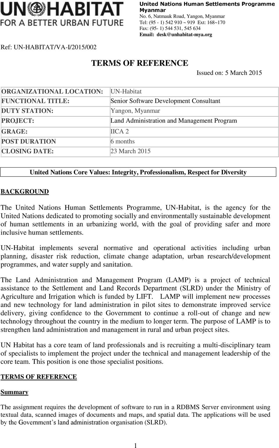 PROJECT: Land Administration and Management Program GRAGE: IICA 2 POST DURATION 6 months CLOSING DATE: 23 March 2015 United Nations Core Values: Integrity, Professionalism, Respect for Diversity