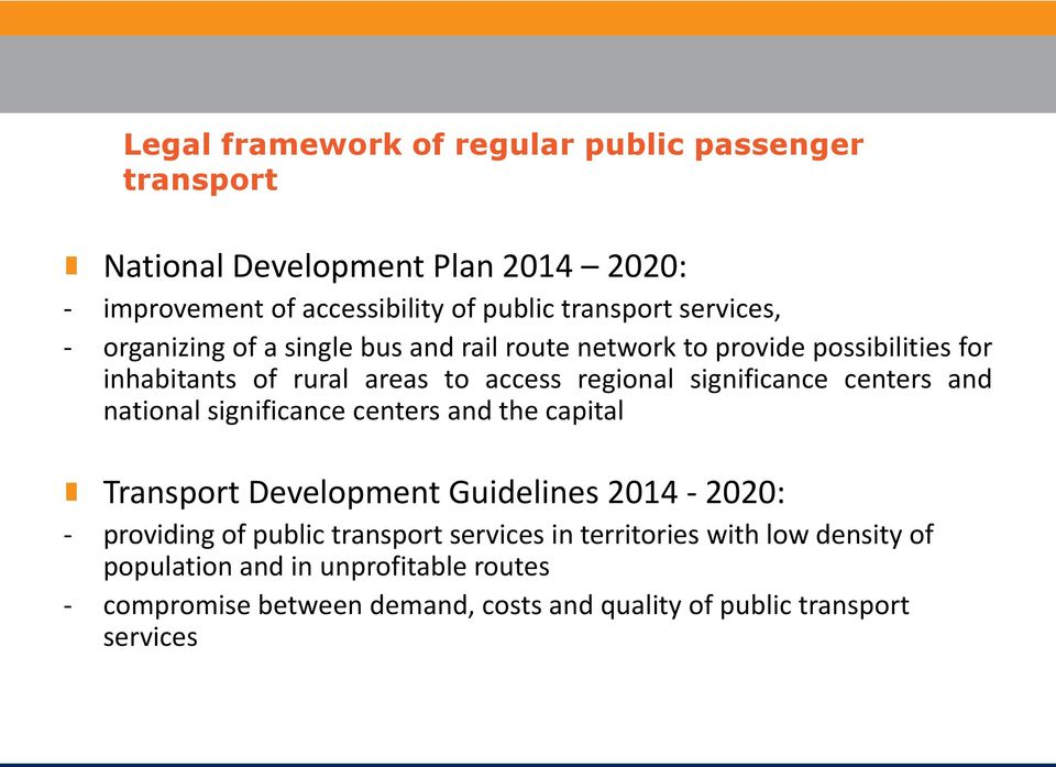 significance centers and national significance centers and the capital Transport Development Guidelines 2014-2020: - providing of public