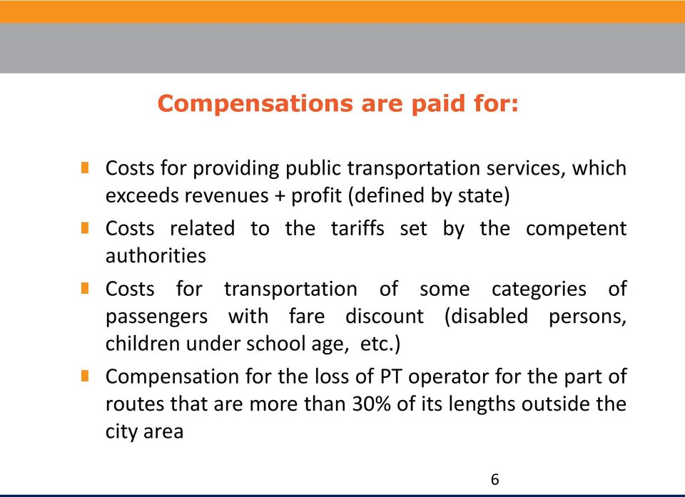 some categories of passengers with fare discount (disabled persons, children under school age, etc.