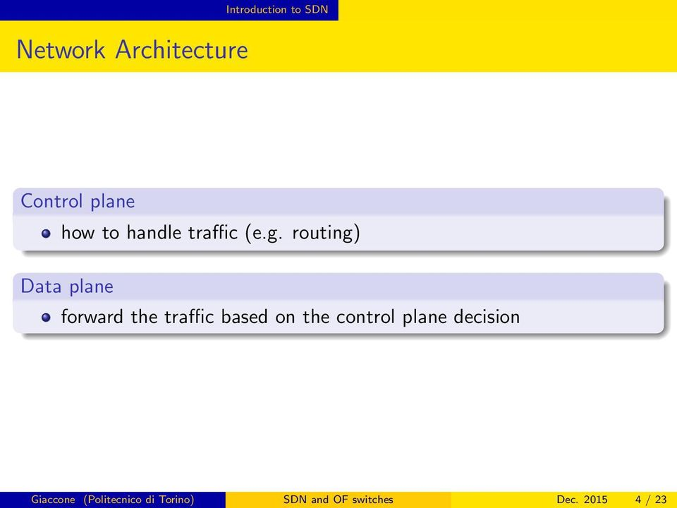routing) Data plane forward the traffic based on the