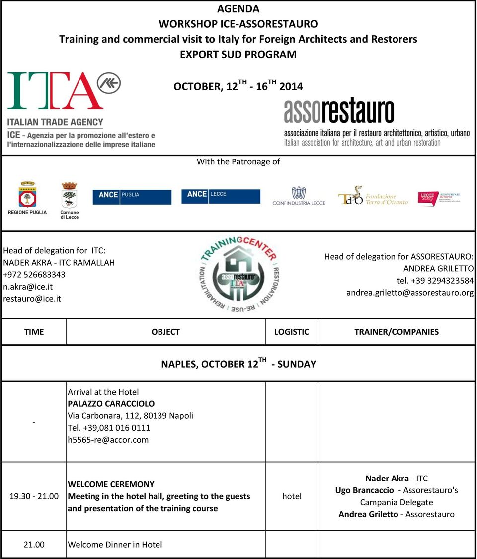 org TIME OBJECT LOGISTIC TRAINER/COMPANIES NAPLES, OCTOBER 12 TH - SUNDAY - Arrival at the Hotel PALAZZO CARACCIOLO Via Carbonara, 112, 80139 Napoli Tel.