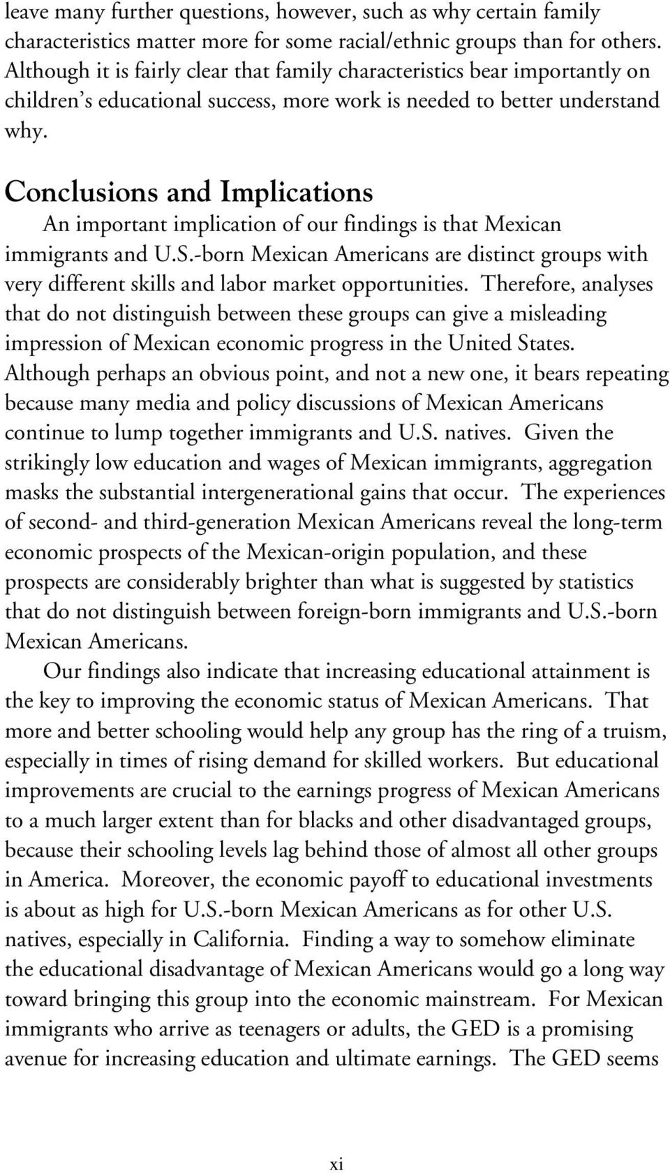 Conclusions and Implications An important implication of our findings is that Mexican immigrants and U.S.