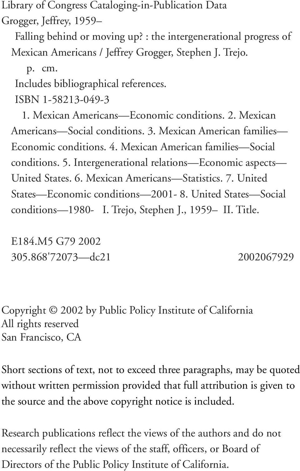 Mexican American families Social conditions. 5. Intergenerational relations Economic aspects United States. 6. Mexican Americans Statistics. 7. United States Economic conditions 2001-8.