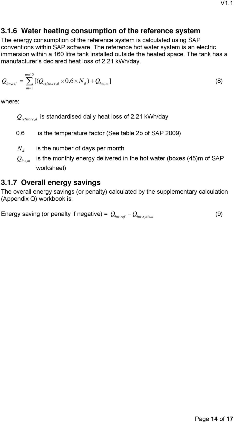 6 N ) ] (8) hw, ref refstore, d d hw, 1 where: refstore, d is standardised daily heat loss of 2.21 kwh/day 0.
