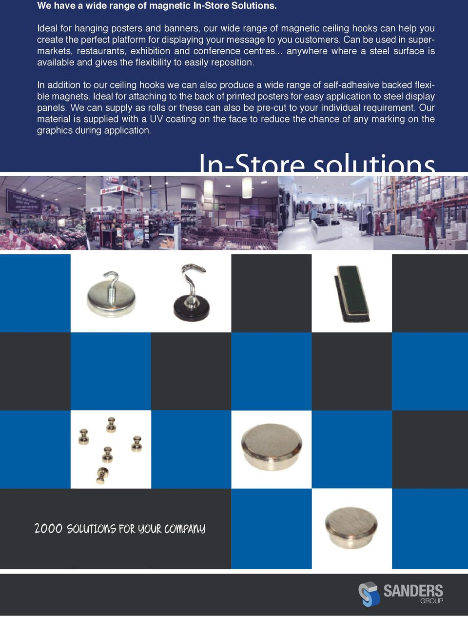 Can be used in supermarkets, restaurants, exhibition and conference centres... anywhere where a steel surface is available and gives the flexibility to easily reposition.