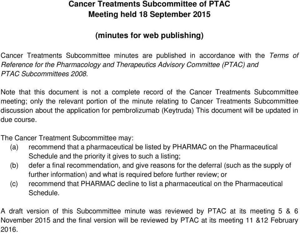 Note that this document is not a complete record of the Cancer Treatments Subcommittee meeting; only the relevant portion of the minute relating to Cancer Treatments Subcommittee discussion about the