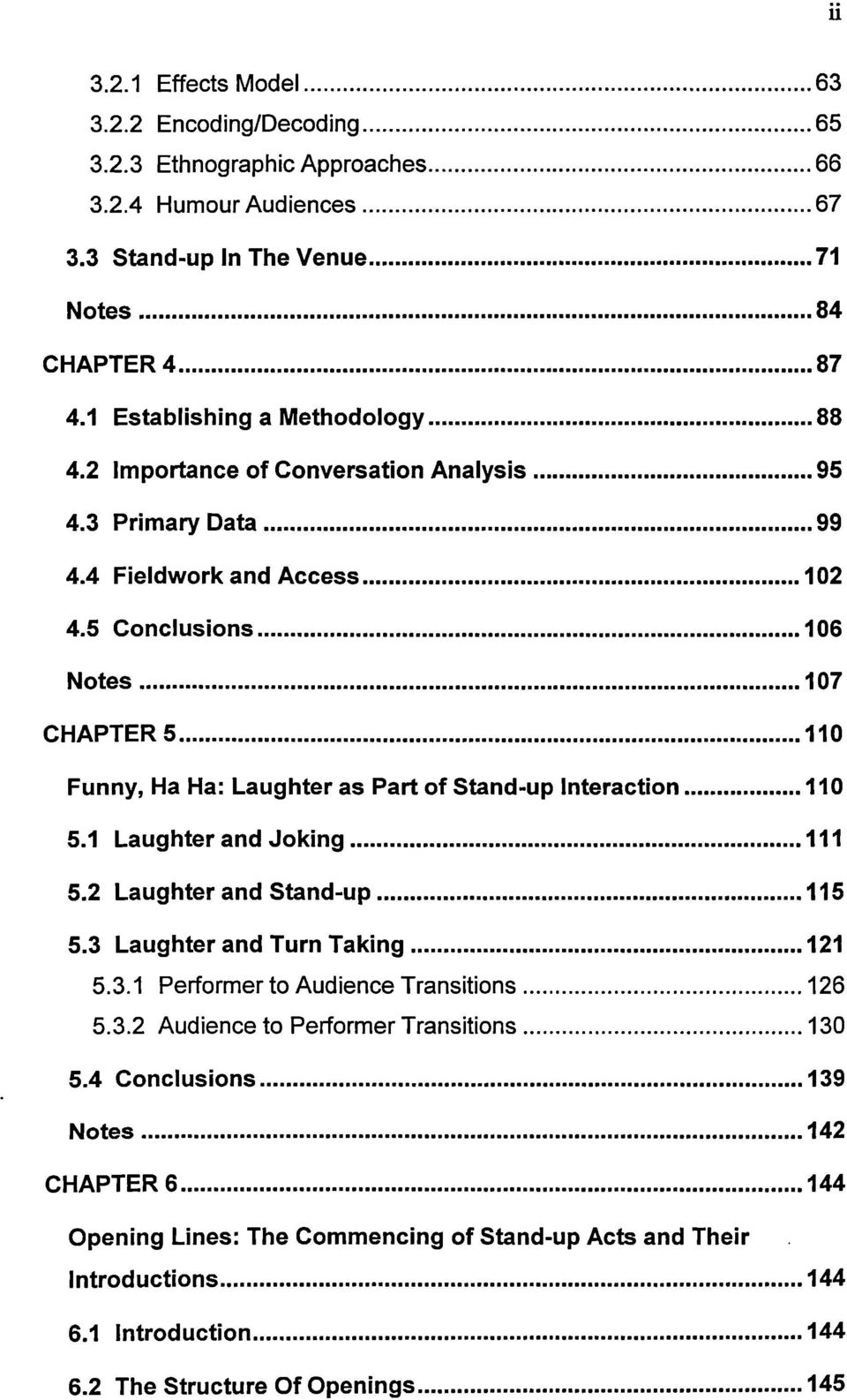 ..110 Funny, Ha Ha: Laughter as Part of Stand-up Interaction...110 5.1 Laughter and Joking...111 5.2 Laughter and Stand-up...115 5.3 Laughter and Turn Taking...121 5.3.1 Performer to Audience Transitions.