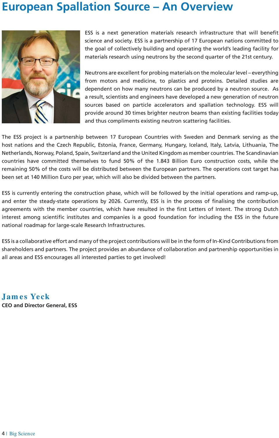the 21st century. Neutrons are excellent for probing materials on the molecular level everything from motors and medicine, to plastics and proteins.