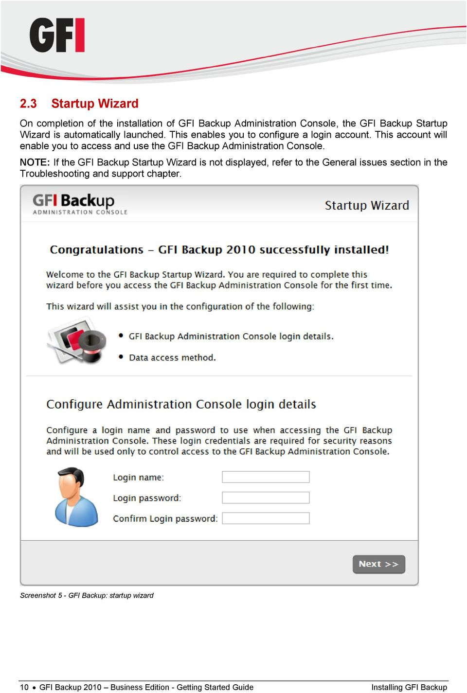 This account will enable you to access and use the GFI Backup Administration Console.