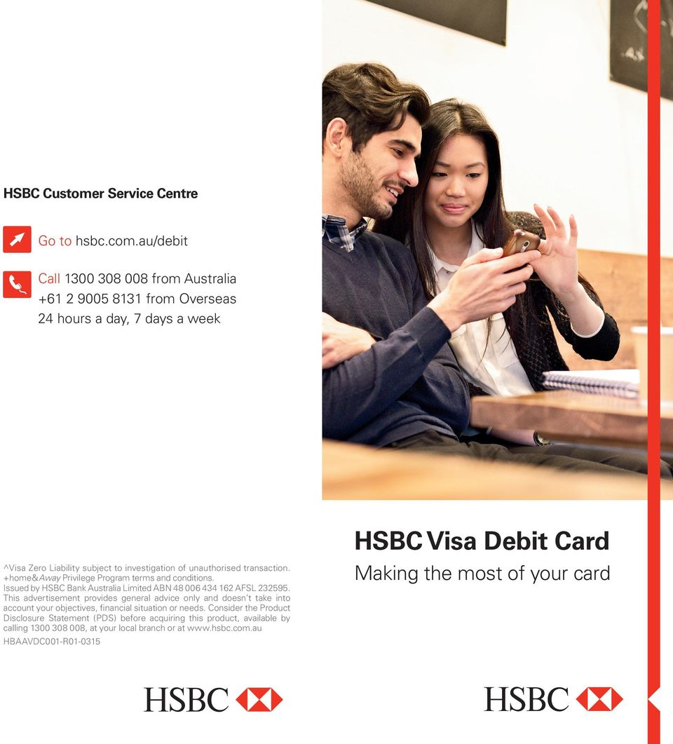 transaction. +home&away Privilege Program terms and conditions. Issued by HSBC Bank Australia Limited ABN 48 006 434 162 AFSL 232595.