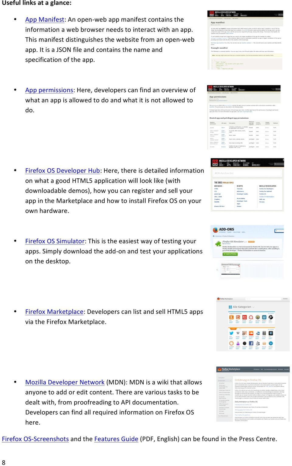 Firefox OS Developer Hub: Here, there is detailed information on what a good HTML5 application will look like (with downloadable demos), how you can register and sell your app in the Marketplace and