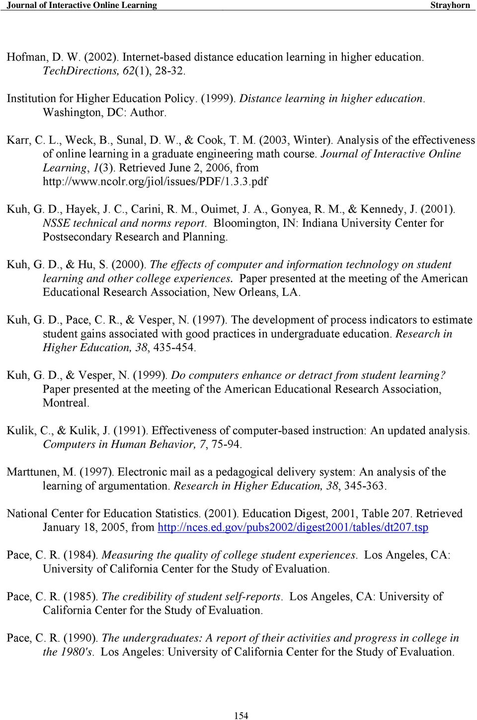 Analysis of the effectiveness of online learning in a graduate engineering math course. Journal of Interactive Online Learning, 1(3). Retrieved June 2, 2006, from http://www.ncolr.
