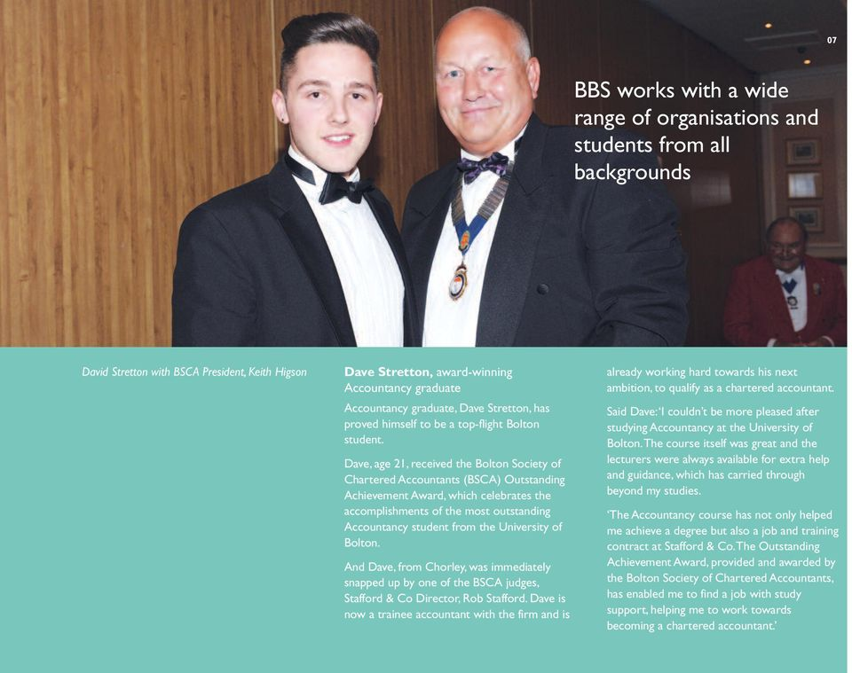Dave, age 21, received the Bolton Society of Chartered Accountants (BSCA) Outstanding Achievement Award, which celebrates the accomplishments of the most outstanding Accountancy student from the