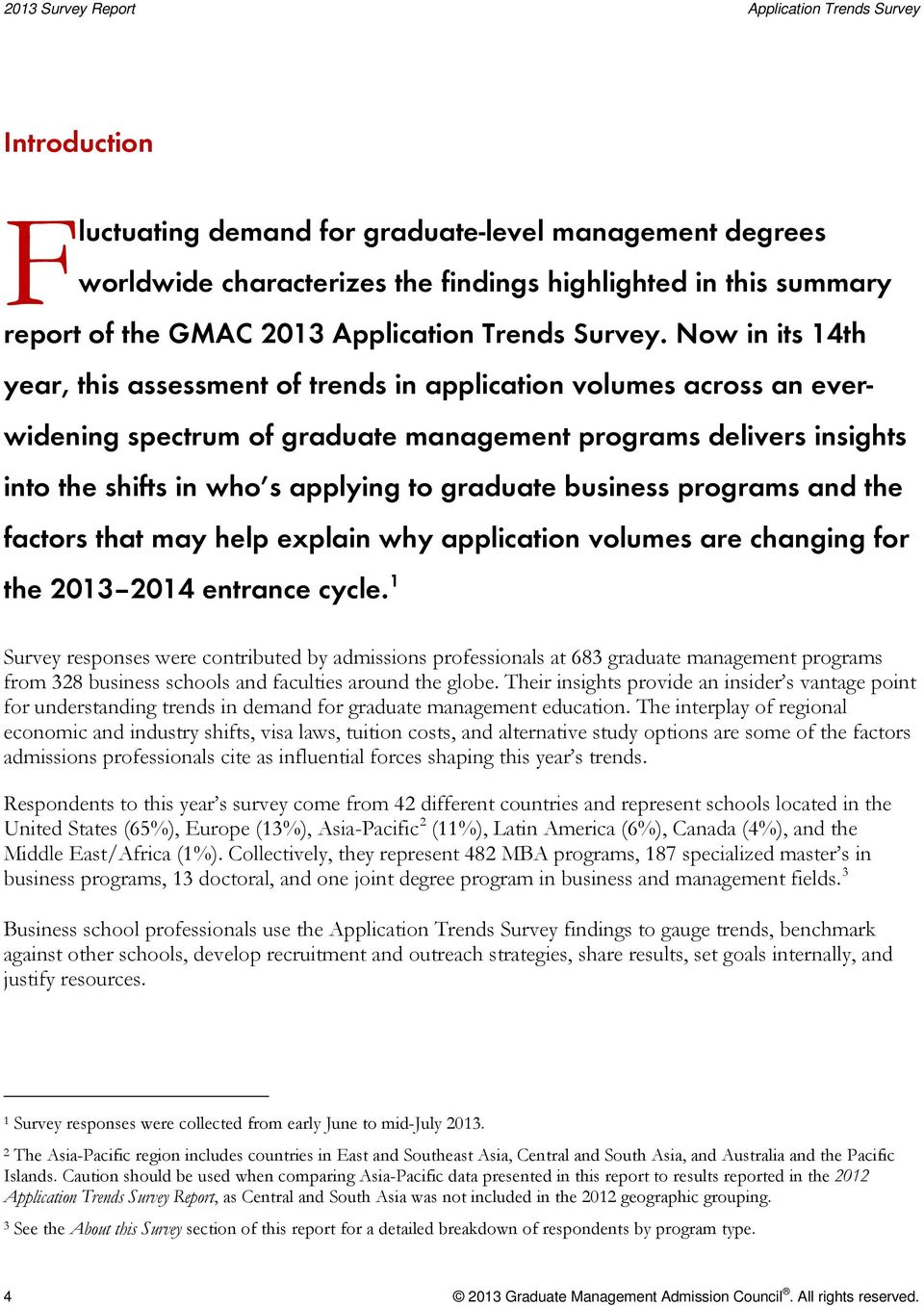 Now in its 14th year, this assessment of trends in application volumes across an everwidening spectrum of graduate management programs delivers insights into the shifts in who s applying to graduate