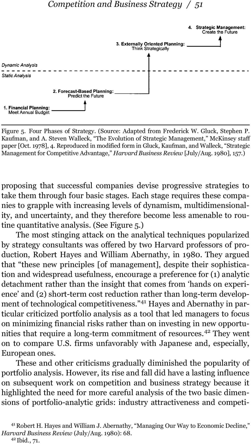 Reproduced in modified form in Gluck, Kaufman, and Walleck, Strategic Management for Competitive Advantage, Harvard Business Review [July/Aug. 1980], 157.