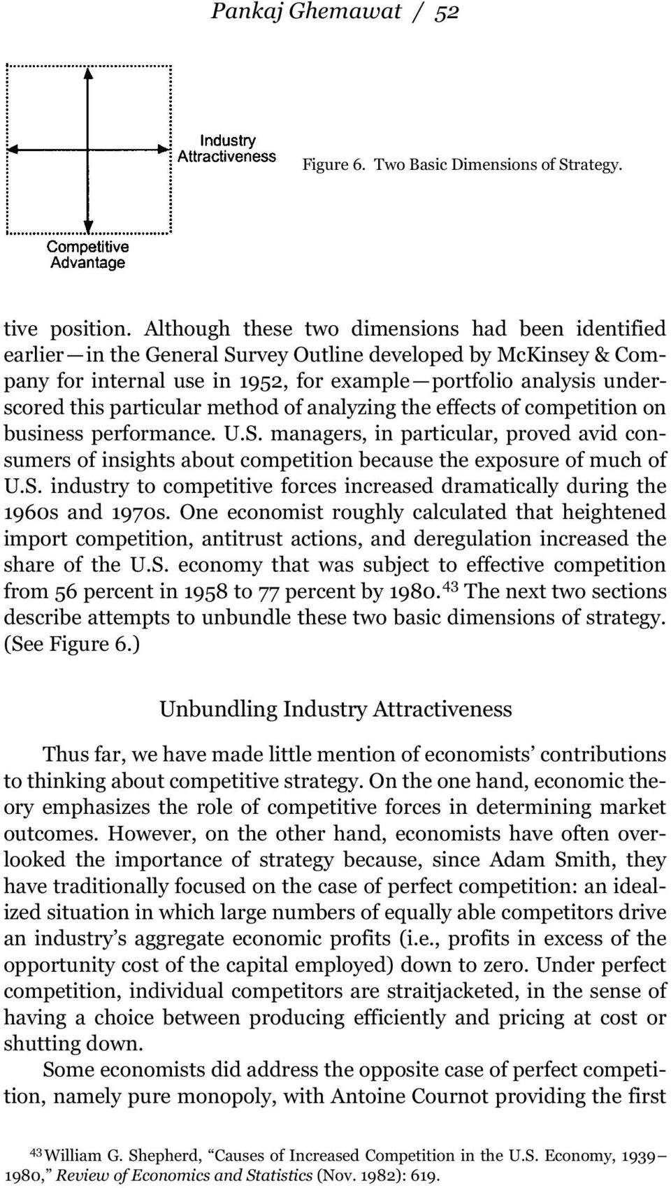 particular method of analyzing the effects of competition on business performance. U.S. managers, in particular, proved avid consumers of insights about competition because the exposure of much of U.