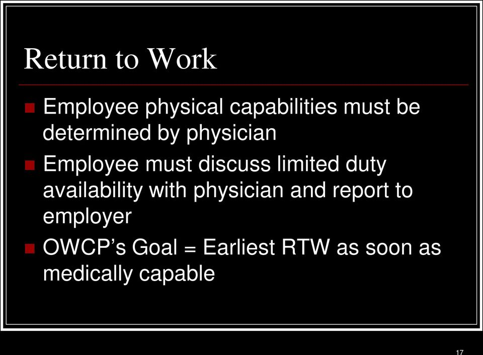 duty availability with physician and report to employer