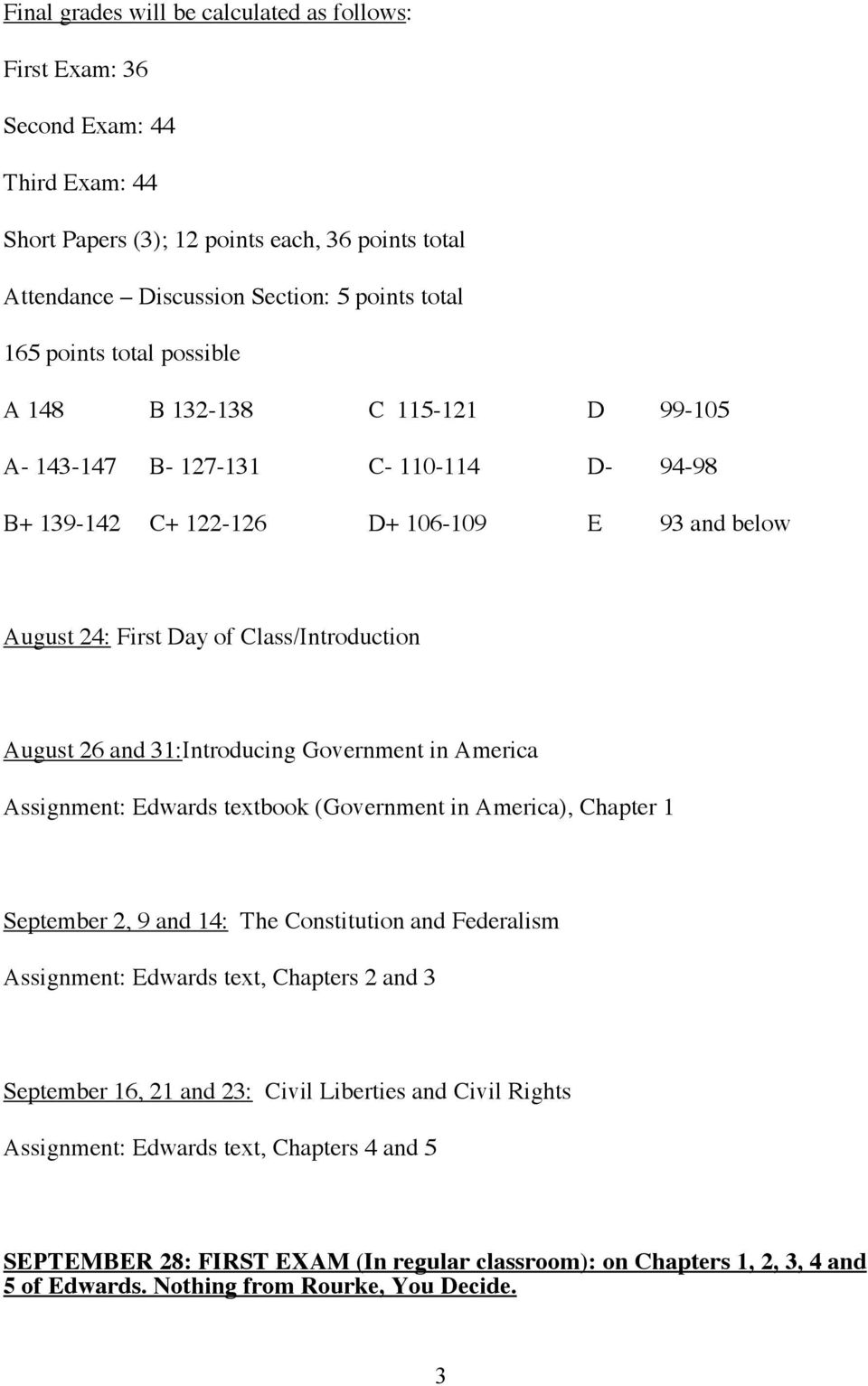 31:Introducing Government in America Assignment: Edwards textbook (Government in America), Chapter 1 September 2, 9 and 14: The Constitution and Federalism Assignment: Edwards text, Chapters 2 and 3