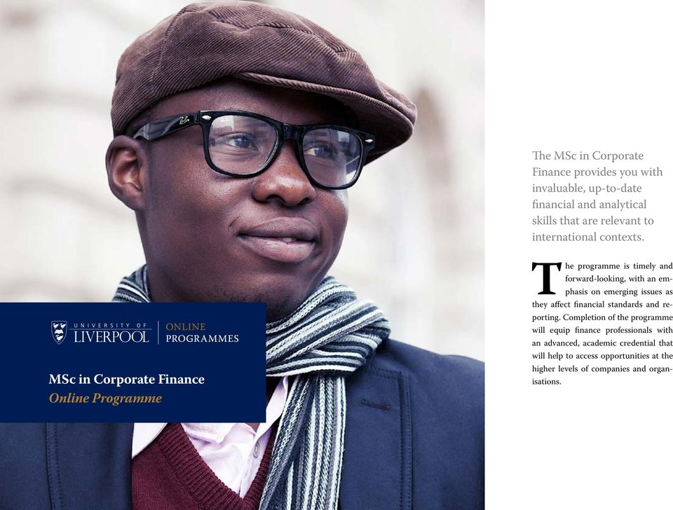 MSc in Corporate Finance Online Programme The programme is timely and forward-looking, with an emphasis on emerging issues as