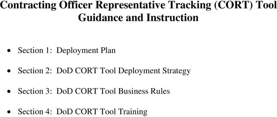 Section 2: DoD CORT Tool Deployment Strategy Section 3: