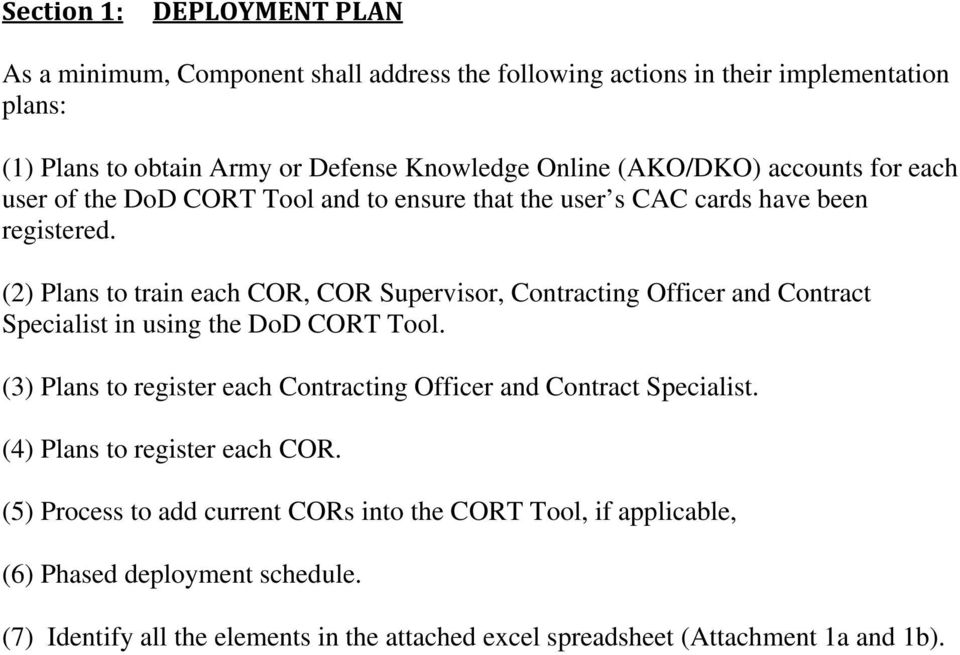 (2) Plans to train each COR, COR Supervisor, Contracting Officer and Contract Specialist in using the DoD CORT Tool.