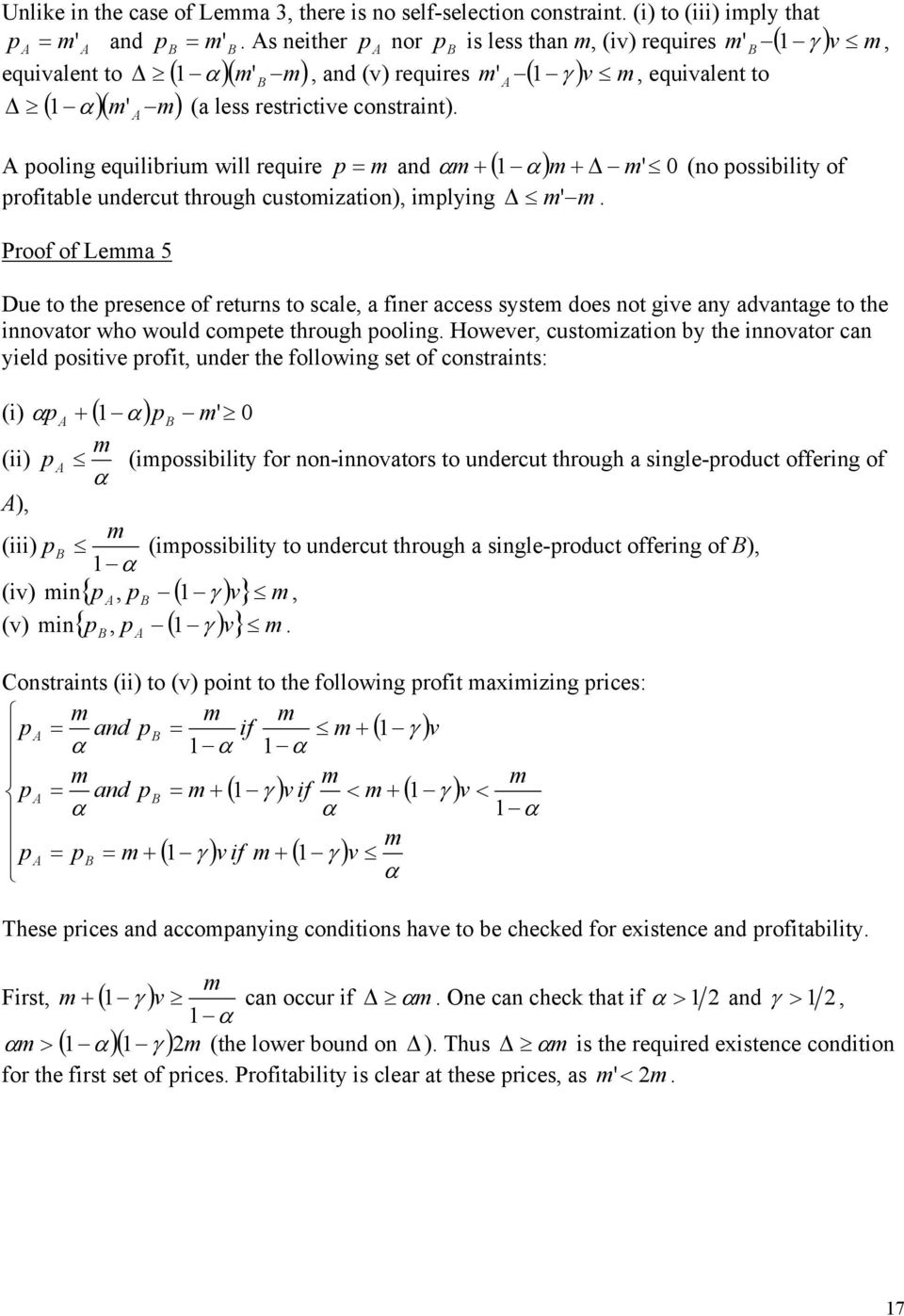 pooling equilibriu will require p = and + ( 1 ) + ' 0 (no possibility of profitable undercut through custoization), iplying '.