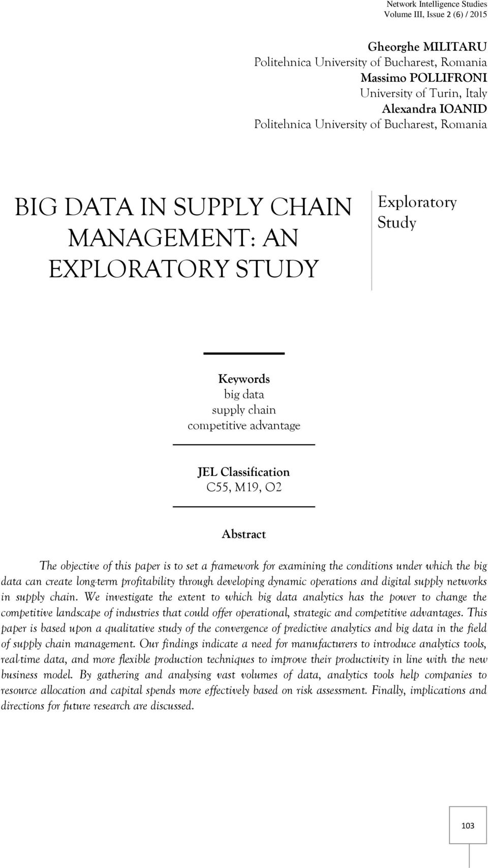 examining the conditions under which the big data can create long-term profitability through developing dynamic operations and digital supply networks in supply chain.