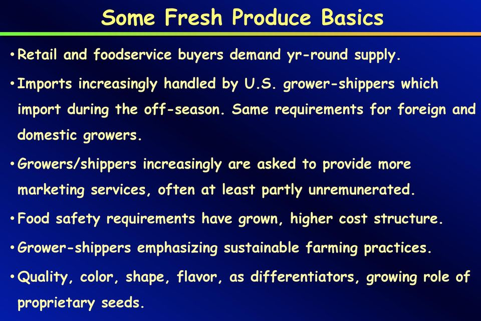 Growers/shippers increasingly are asked to provide more marketing services, often at least partly unremunerated.