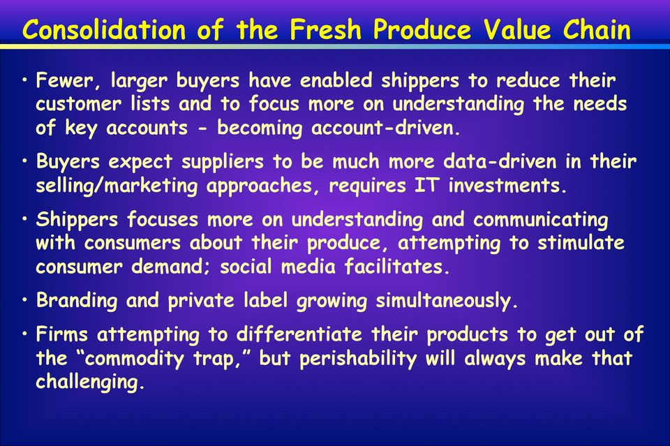 Shippers focuses more on understanding and communicating with consumers about their produce, attempting to stimulate consumer demand; social media facilitates.
