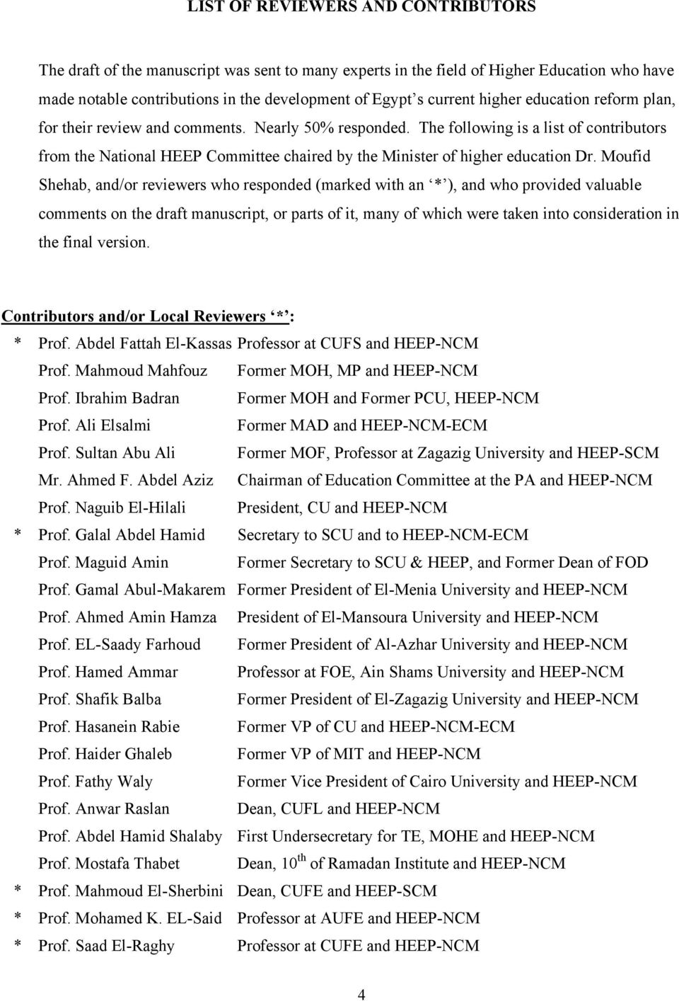 The following is a list of contributors from the National HEEP Committee chaired by the Minister of higher education Dr.