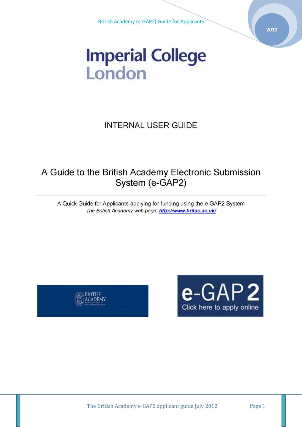 for funding using the e-gap2 System The British Academy web page: