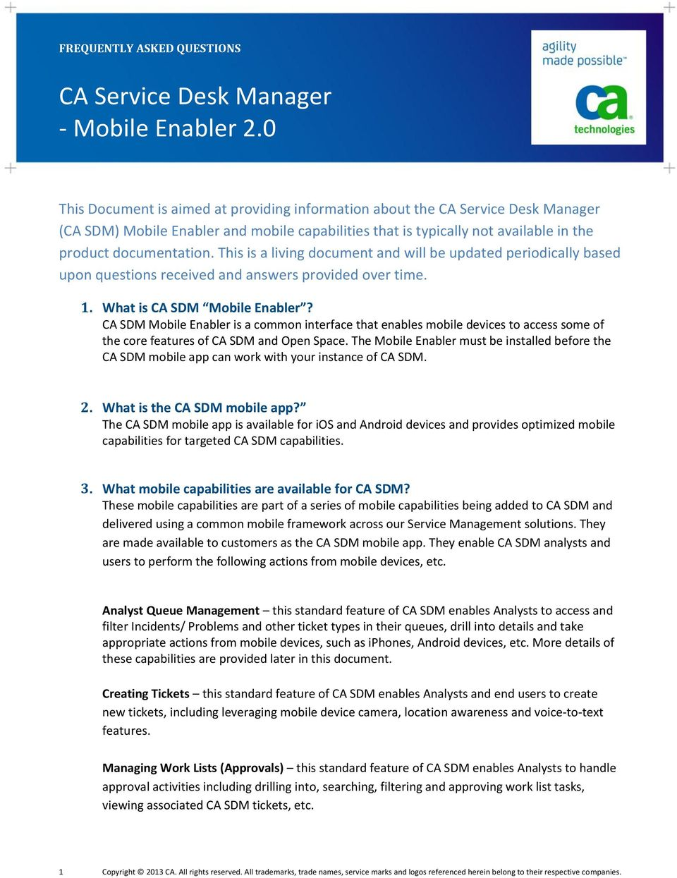 CA SDM Mobile Enabler is a common interface that enables mobile devices to access some of the core features of CA SDM and Open Space.