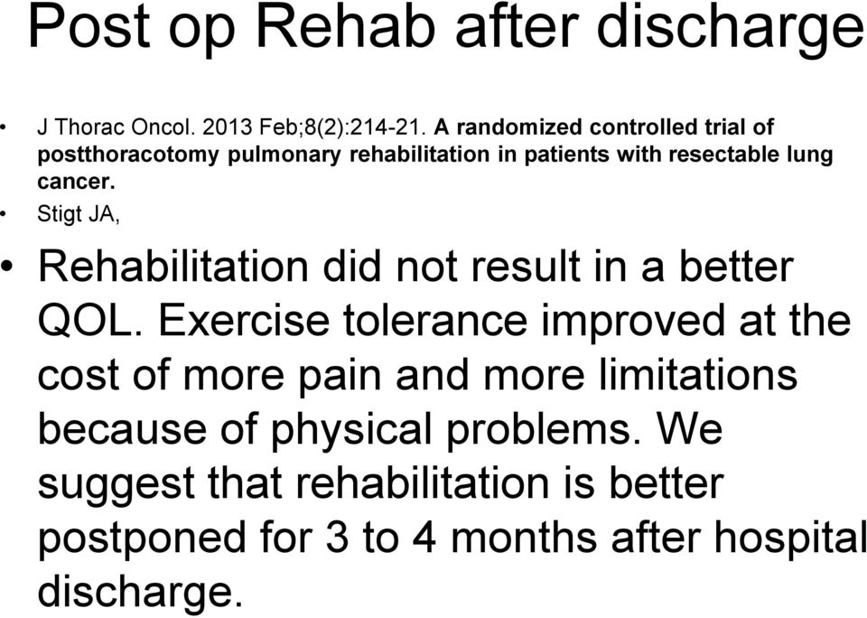 cancer. Stigt JA, Rehabilitation did not result in a better QOL.