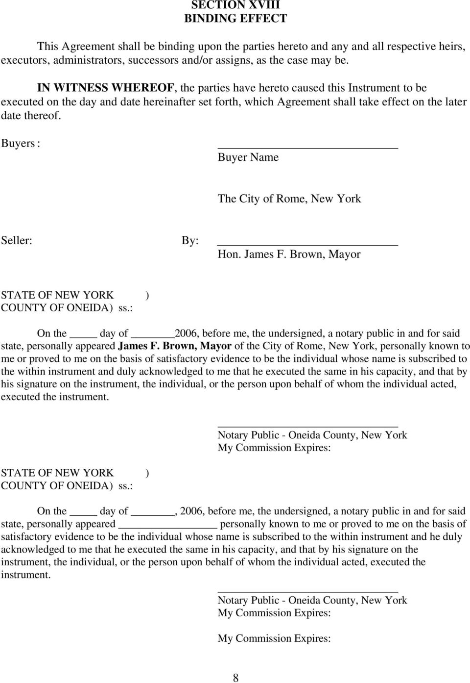 Buyers : Buyer Name The City of Rome, New York Seller: By: Hon. James F. Brown, Mayor STATE OF NEW YORK ) COUNTY OF ONEIDA ) ss.