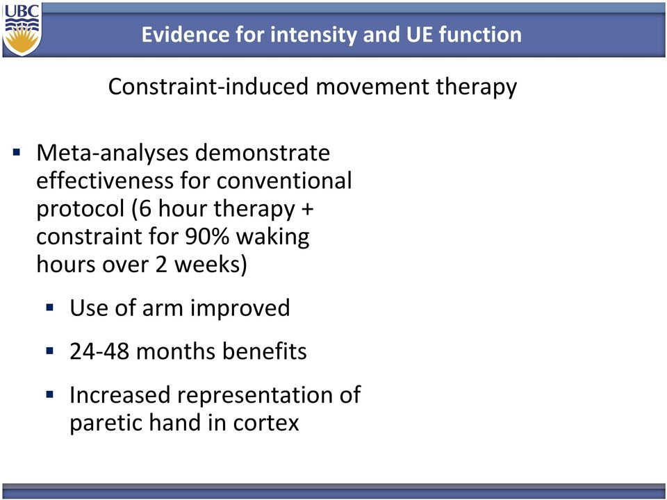 therapy + constraint for 90% waking hours over 2 weeks) Use of arm