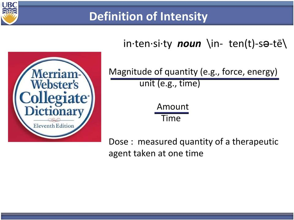 g., time) Amount Time Dose : measured quantity of