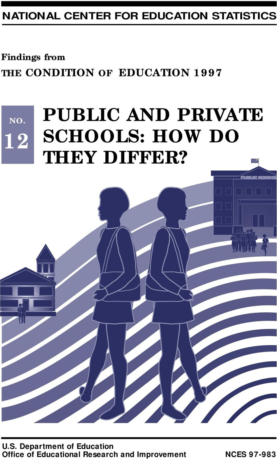 12 PUBLIC AND PRIVATE SCHOOLS: HOW DO THEY DIFFER?