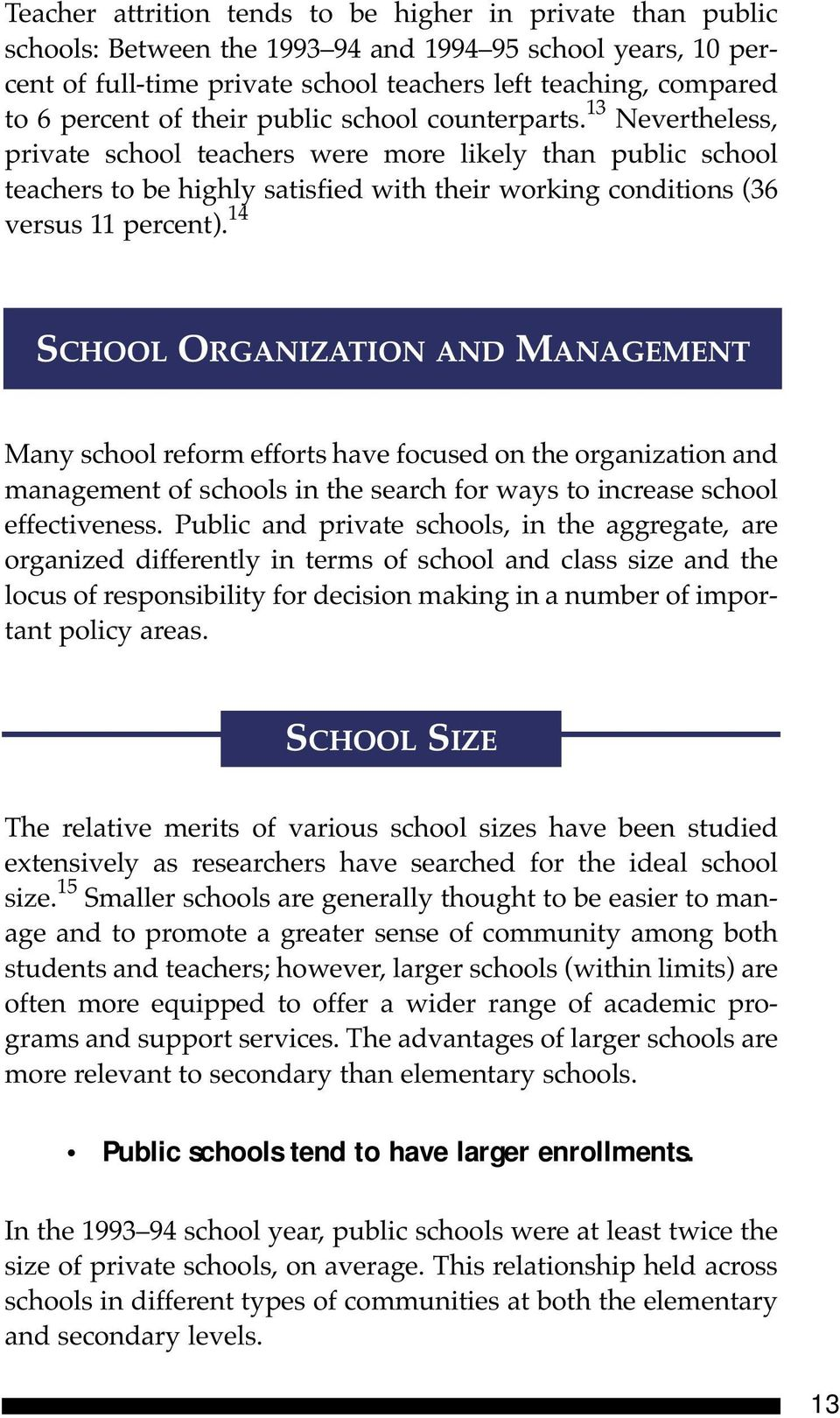 14 SCHOOL ORGANIZATION AND MANAGEMENT Many school reform efforts have focused on the organization and management of schools in the search for ways to increase school effectiveness.