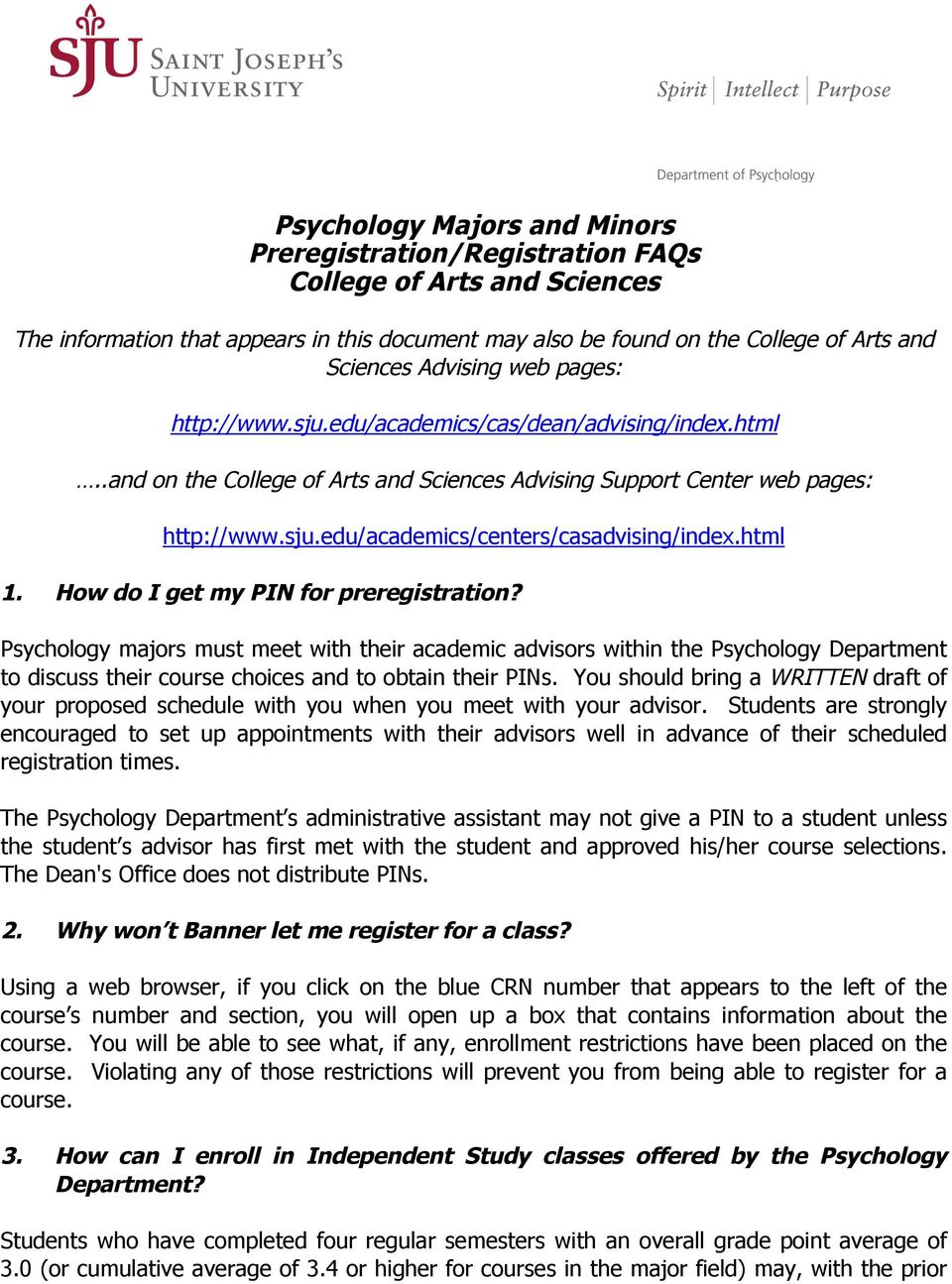 html 1. How do I get my PIN for preregistration? Psychology majors must meet with their academic advisors within the Psychology Department to discuss their course choices and to obtain their PINs.