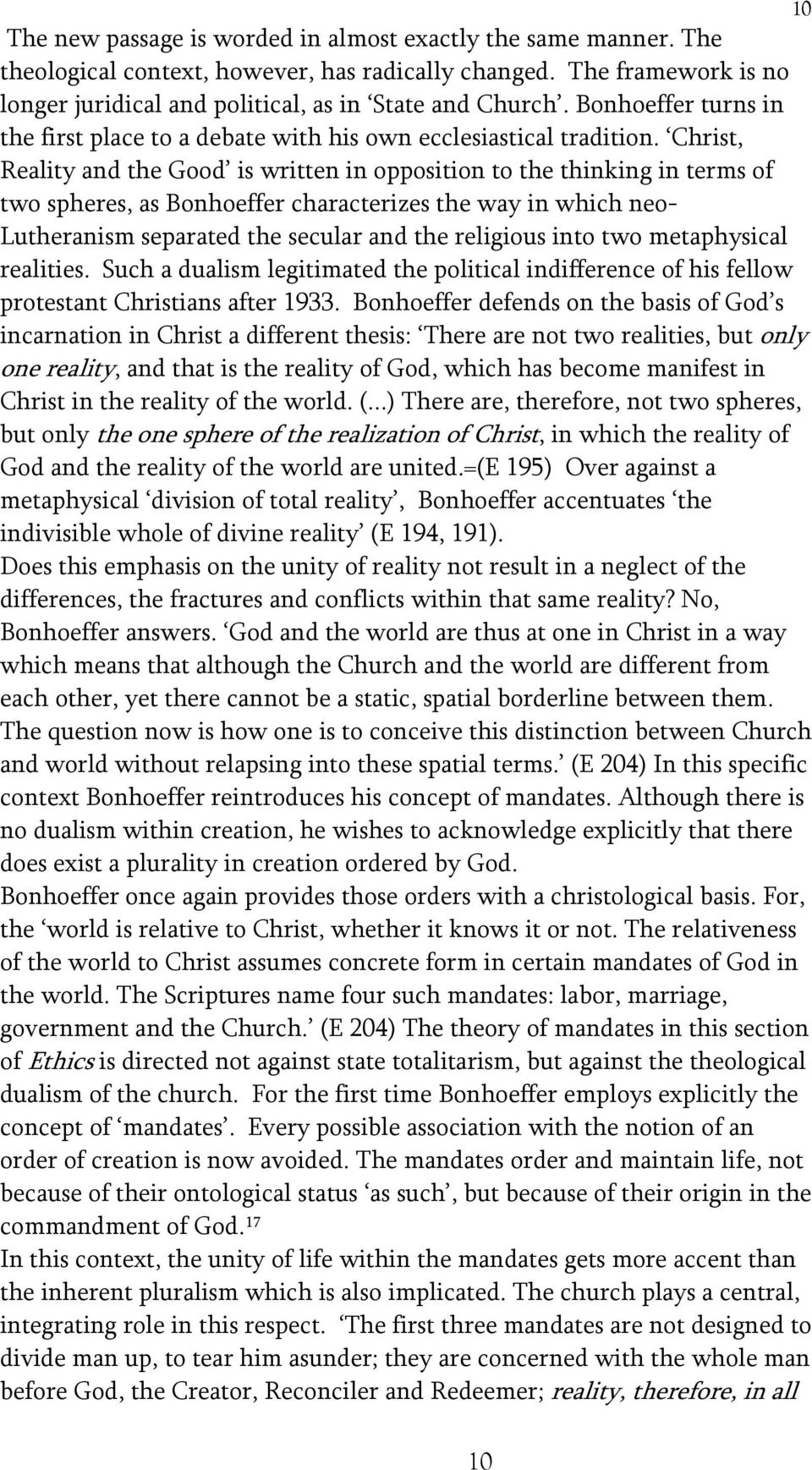 Christ, Reality and the Good is written in opposition to the thinking in terms of two spheres, as Bonhoeffer characterizes the way in which neo- Lutheranism separated the secular and the religious