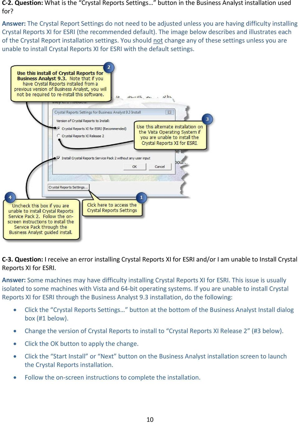 The image below describes and illustrates each of the Crystal Report installation settings.