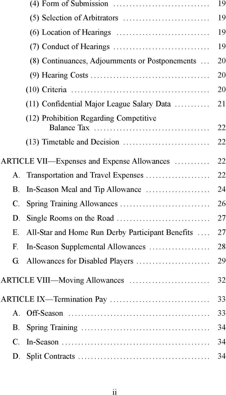 .. 22 ARTICLE VII Expenses and Expense Allowances... 22 A. Transportation and Travel Expenses... 22 B. In-Season Meal and Tip Allowance... 24 C. Spring Training Allowances... 26 D.