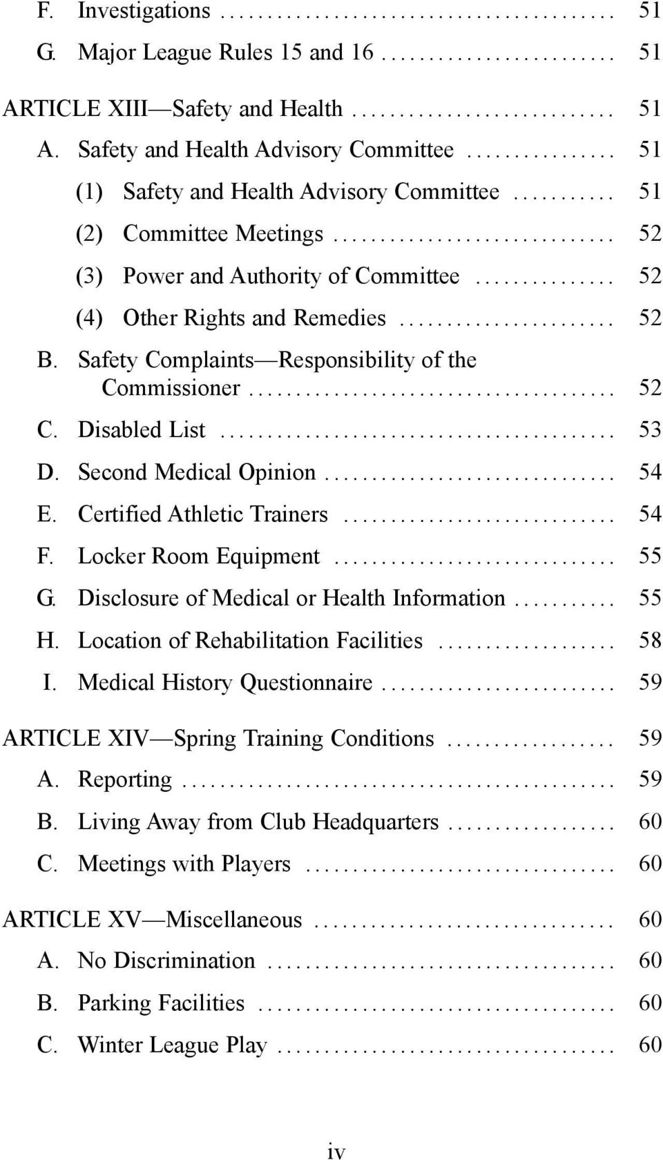 Second Medical Opinion... 54 E. Certified Athletic Trainers... 54 F. Locker Room Equipment... 55 G. Disclosure of Medical or Health Information... 55 H. Location of Rehabilitation Facilities... 58 I.