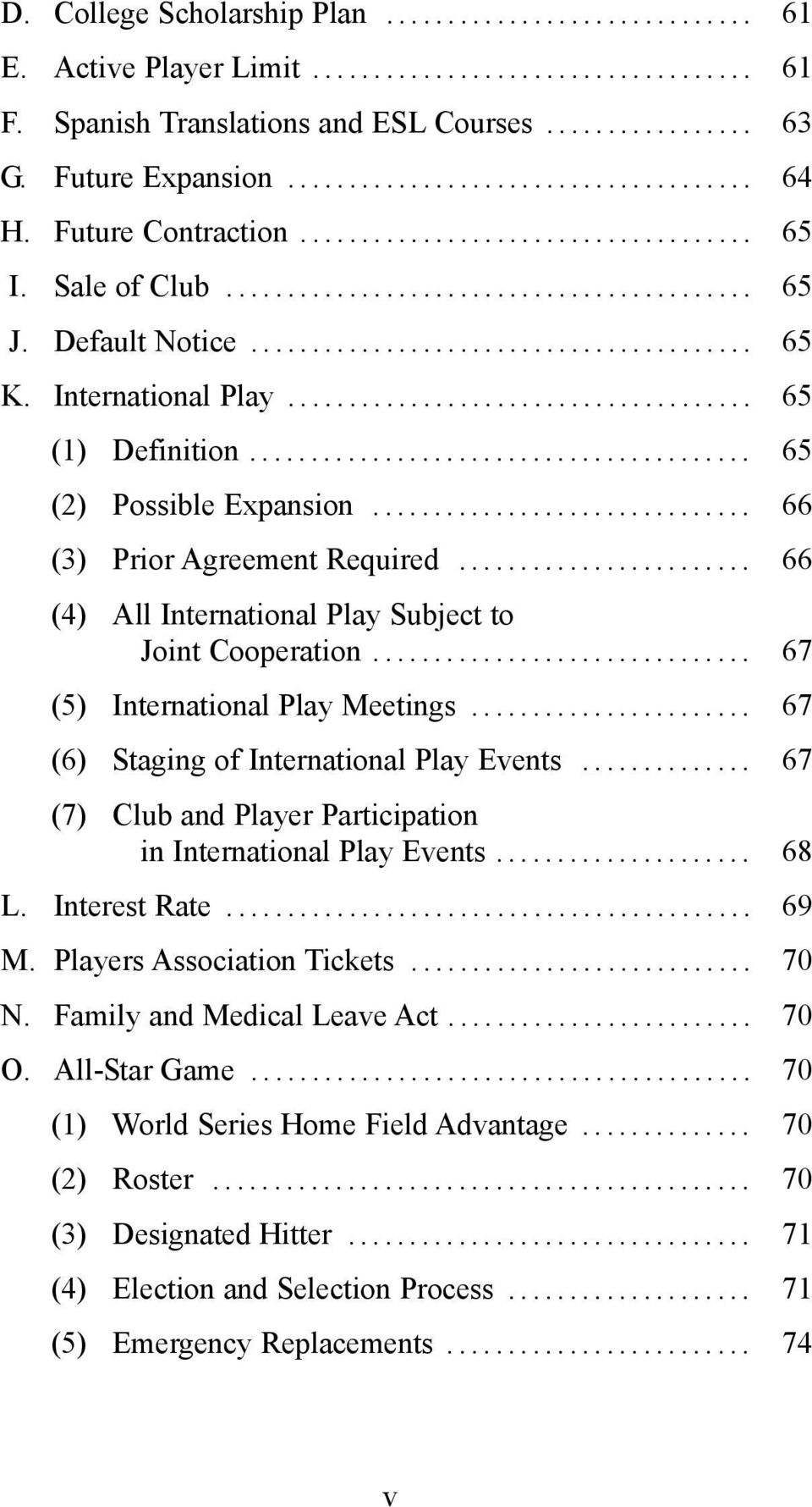 .. 67 (5) International Play Meetings... 67 (6) Staging of International Play Events... 67 (7) Club and Player Participation in International Play Events... 68 L. Interest Rate... 69 M.