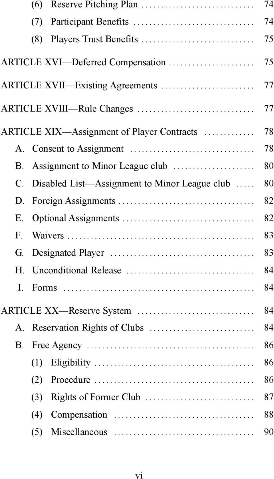 Disabled List Assignment to Minor League club... 80 D. Foreign Assignments... 82 E. Optional Assignments... 82 F. Waivers... 83 G. Designated Player... 83 H. Unconditional Release... 84 I.