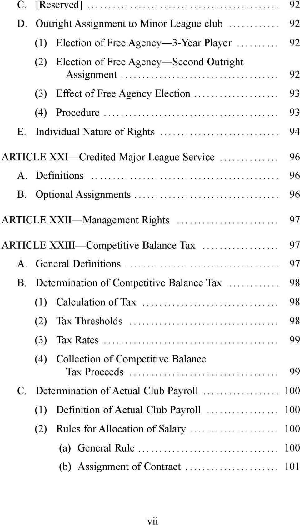 .. 96 ARTICLE XXII Management Rights... 97 ARTICLE XXIII Competitive Balance Tax... 97 A. General Definitions... 97 B. Determination of Competitive Balance Tax... 98 (1) Calculation of Tax.