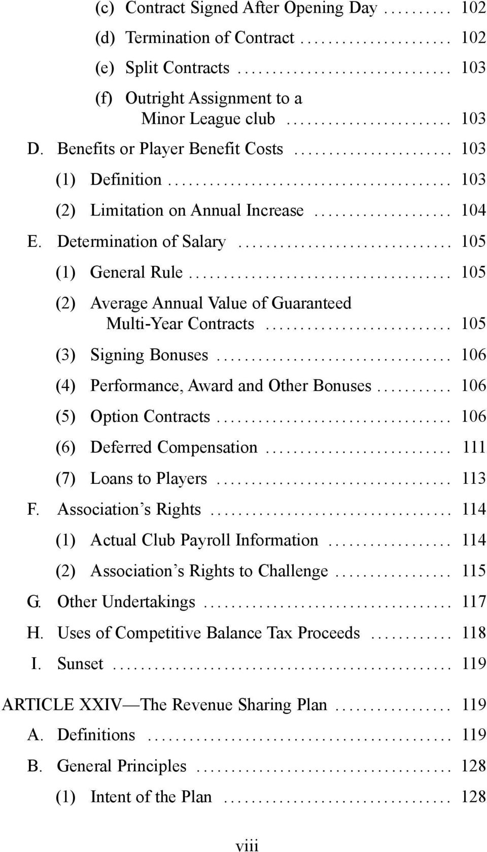 .. 105 (3) Signing Bonuses... 106 (4) Performance, Award and Other Bonuses... 106 (5) Option Contracts... 106 (6) Deferred Compensation... 111 (7) Loans to Players... 113 F. Association s Rights.