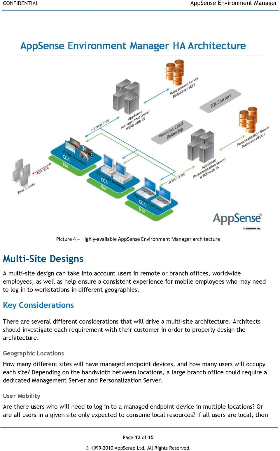 Key Considerations There are several different considerations that will drive a multi-site architecture.