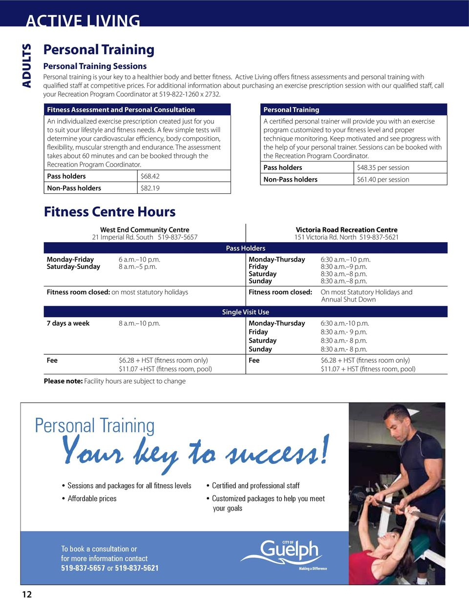 For additional information about purchasing an exercise prescription session with our qualified staff, call your Recreation Program Coordinator at 519-822-1260 x 2732.